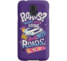 We Don't Need Roads Samsung Galaxy Case/Skin