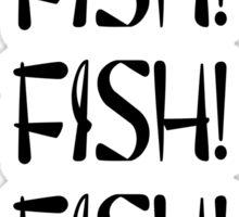 Oi! Fish! Fish! Fish! Sticker