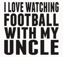 I Love Watching Football With My Uncle Kids Tee