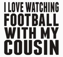 I Love Watching Football With My Cousin One Piece - Long Sleeve