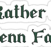 I'd Rather be at Renn Fair - Green Sticker