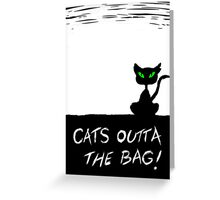 Cat's Outta the Bag!  Greeting Card