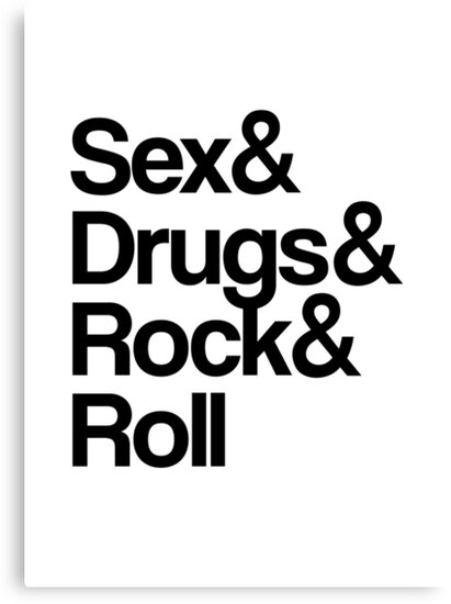 Sex & Drugs & Rock & Roll by jezkemp