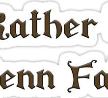 I'd Rather be at Renn Fair - Brown Sticker