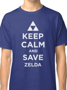 Keep Calm and Save Zelda Classic T-Shirt