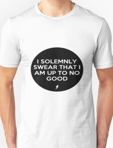 I solemnly swear that I am up to no good Unisex T-Shirt