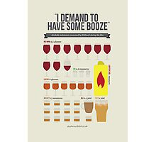 I demand to have some booze! Photographic Print