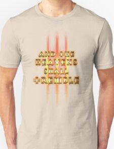And the Heavens Shall Tremble  T-Shirt