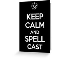 Keep Calm AND Spellcast Greeting Card