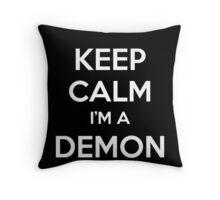 Keep Calm I'm a Demon Hunter Throw Pillow