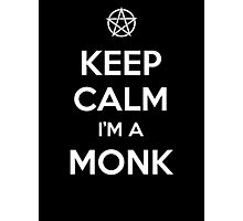 Keep Calm I'm a Monk Photographic Print