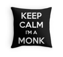 Keep Calm I'm a Monk Throw Pillow