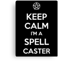 Keep Calm I'm a Spell Caster Canvas Print