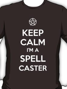 Keep Calm I'm a Spell Caster T-Shirt