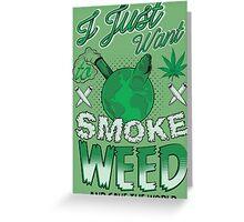 SMOKE WEED Greeting Card