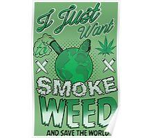 SMOKE WEED Poster
