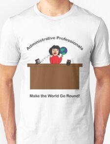 Administrative Professionals Make the World Go Round T-Shirt