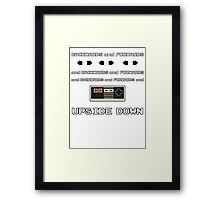 Backwards and Forwards and UPSIDE DOWN Framed Print