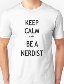 Keep Calm and Be A Nerdist T-Shirt