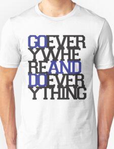 Go Experience Life. T-Shirt