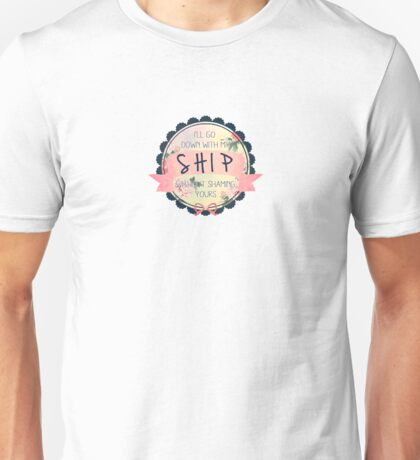 Ship and let ship Unisex T-Shirt
