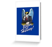 Better Call Harvey Greeting Card