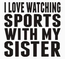 I Love Watching Sports With My Sister One Piece - Long Sleeve
