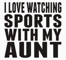 I Love Watching Sports With My Aunt Kids Tee