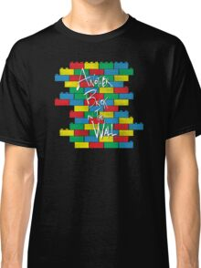 Brick in the Wall Classic T-Shirt