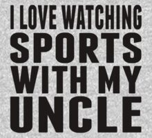 I Love Watching Sports With My Uncle Kids Tee