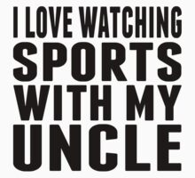 I Love Watching Sports With My Uncle One Piece - Short Sleeve