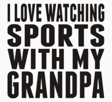 I Love Watching Sports With My Grandpa Baby Tee