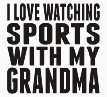 I Love Watching Sports With My Grandma Baby Tee