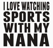 I Love Watching Sports With My Nana One Piece - Short Sleeve