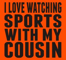 I Love Watching Sports With My Cousin Kids Tee