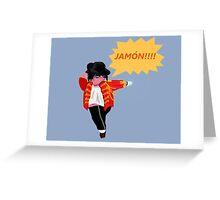 JAMON!! Greeting Card