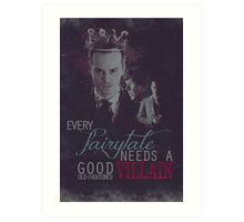 Every fairytale needs a good old, old-fashioned villain. Art Print