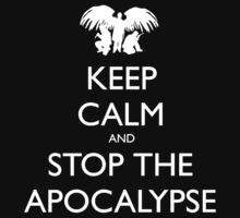 Keep Calm And Stop The Apocalypse by Leylaaslan