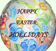 Happy Easter Hollidays by Heidi Mooney-Hill