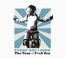 Every Day I Ride the Tour de F*ck You - cleanish
