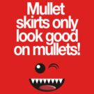 MULLETS FOR MULLETS by matt40s