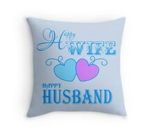 Happy Wife Happy Husband Throw Pillow