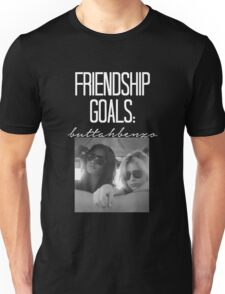 Friendship Goals; ButtahBenzo-- White Unisex T-Shirt