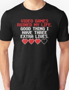 Video Games Ruined My Life... T-Shirt
