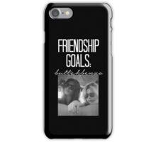 Friendship Goals; ButtahBenzo-- White iPhone Case/Skin