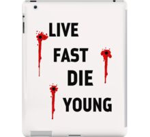 Live Fast Die Young iPad Case/Skin