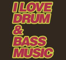 I Love Drum & Bass Music by DropBass
