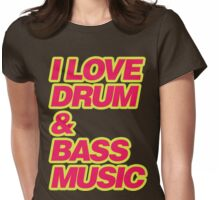 I Love Drum & Bass Music Womens Fitted T-Shirt