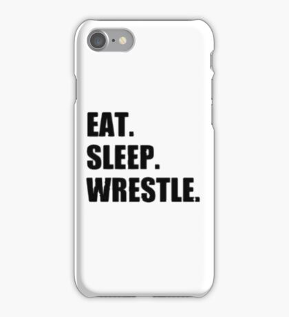 Eat Sleep Wrestle - Wrestling Design iPhone Case/Skin
