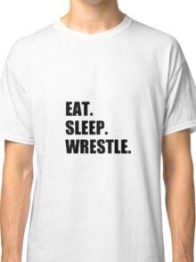 Eat Sleep Wrestle - Wrestling Design Classic T-Shirt